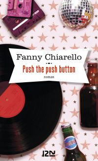 Push the push button | Chiarello, Fanny (1974-....). Auteur