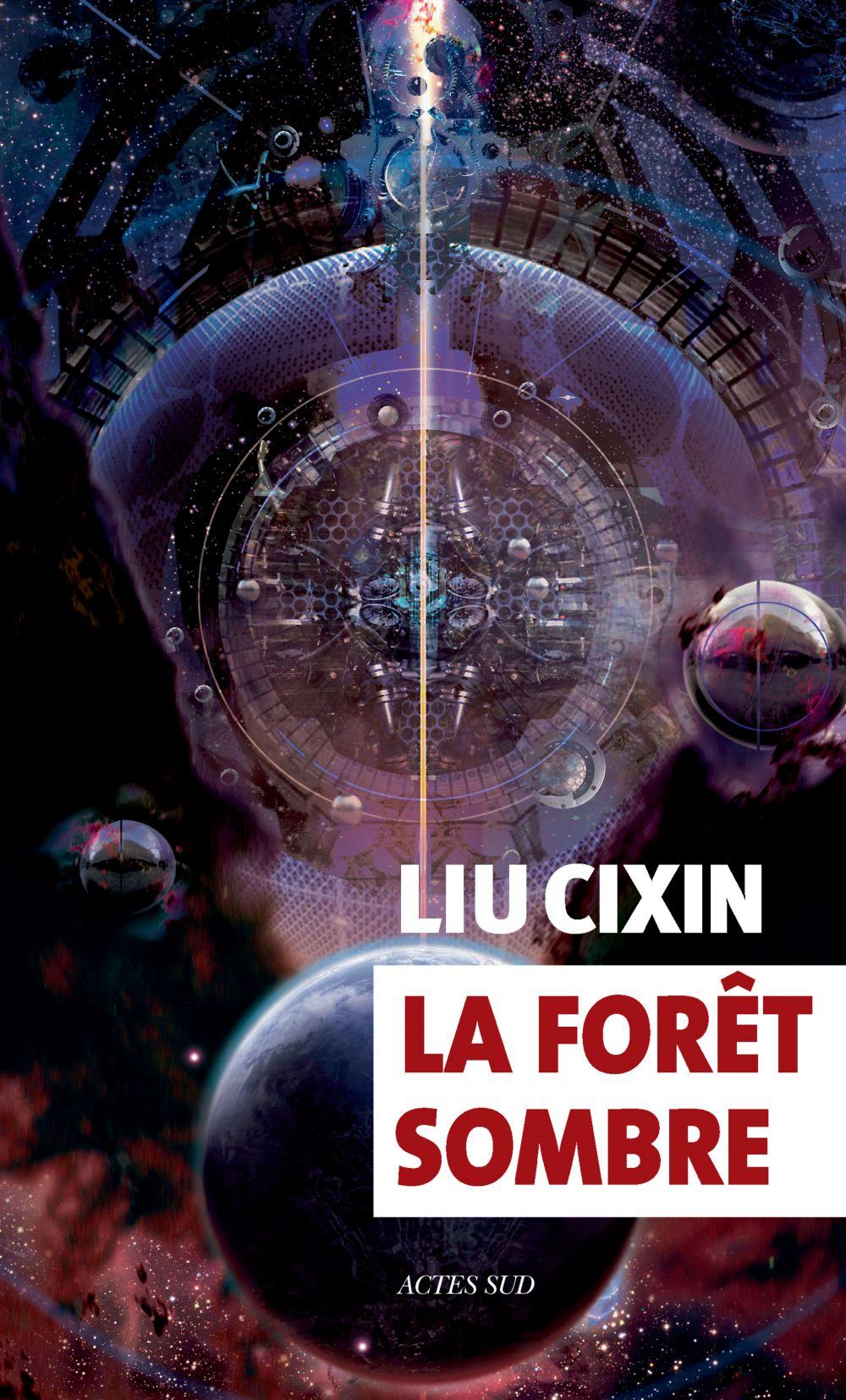La forêt sombre   Cixin, Liu. Auteur