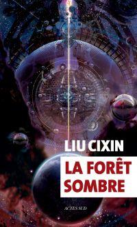 La forêt sombre | Cixin, Liu. Auteur
