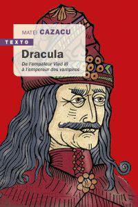 Dracula | Cazacu, Matei (1946-....). Auteur