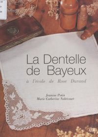 La dentelle de Bayeux à l'é...