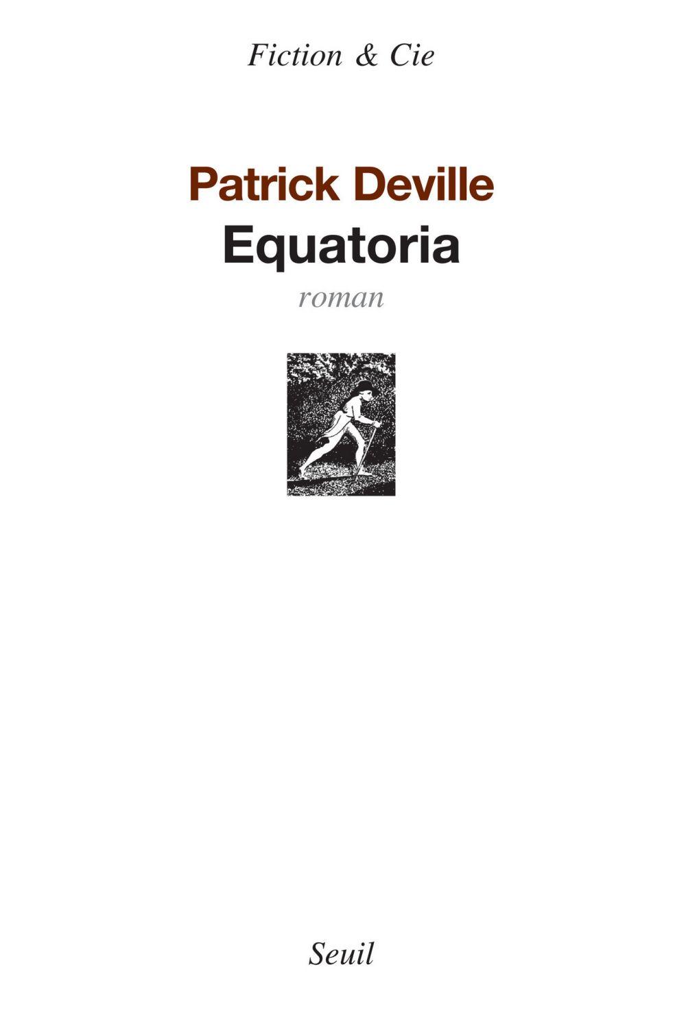 Equatoria | Deville, Patrick. Auteur