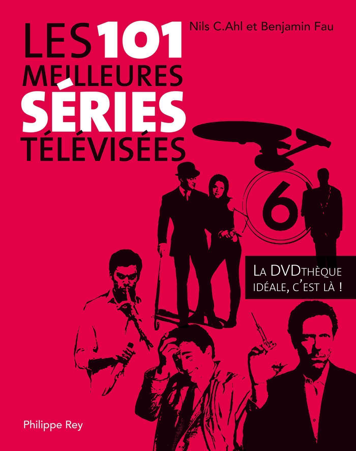 Les 101 meilleures séries télévisées. La DVD Thèque idéale, c'est là !