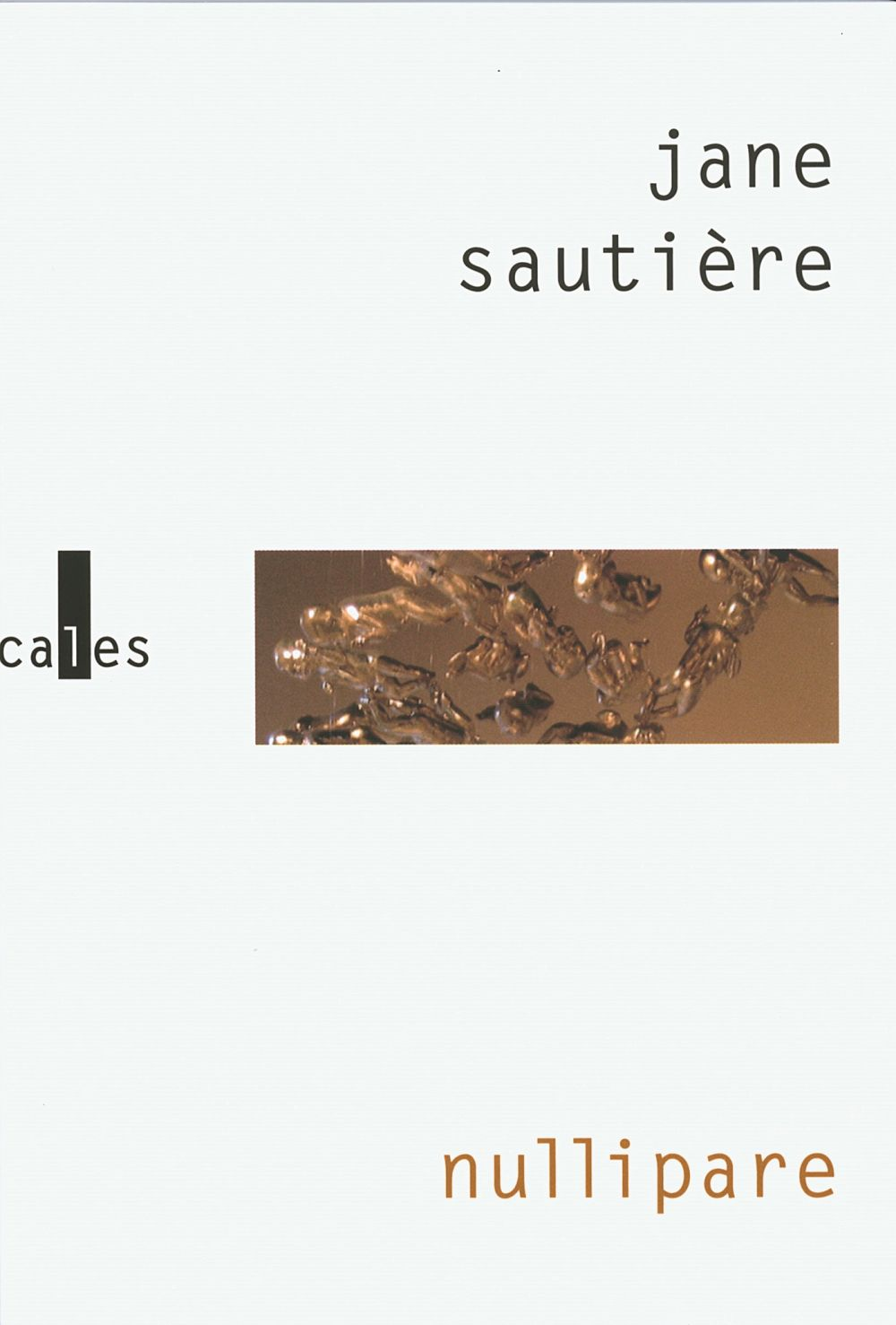 Nullipare   Sautière, Jane (1952-....). Auteur