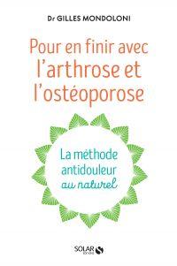 En finir avec l'arthrose et l'osteoporose | MONDOLONI, Gilles. Auteur