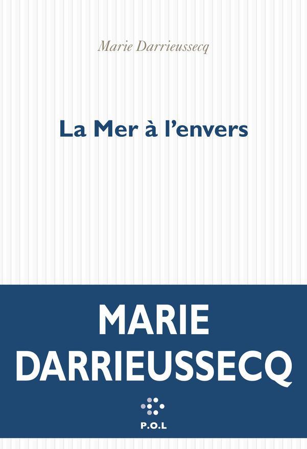 La Mer à l'envers | Darrieussecq, Marie. Auteur