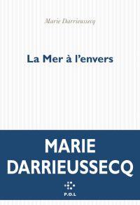 La Mer à l'envers | Darrieussecq, Marie