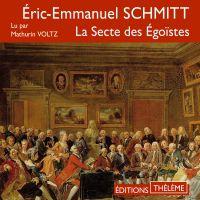 La Secte des Égoïstes | Schmitt, Éric-Emmanuel. Auteur