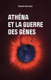Athéna et la guerre des gènes