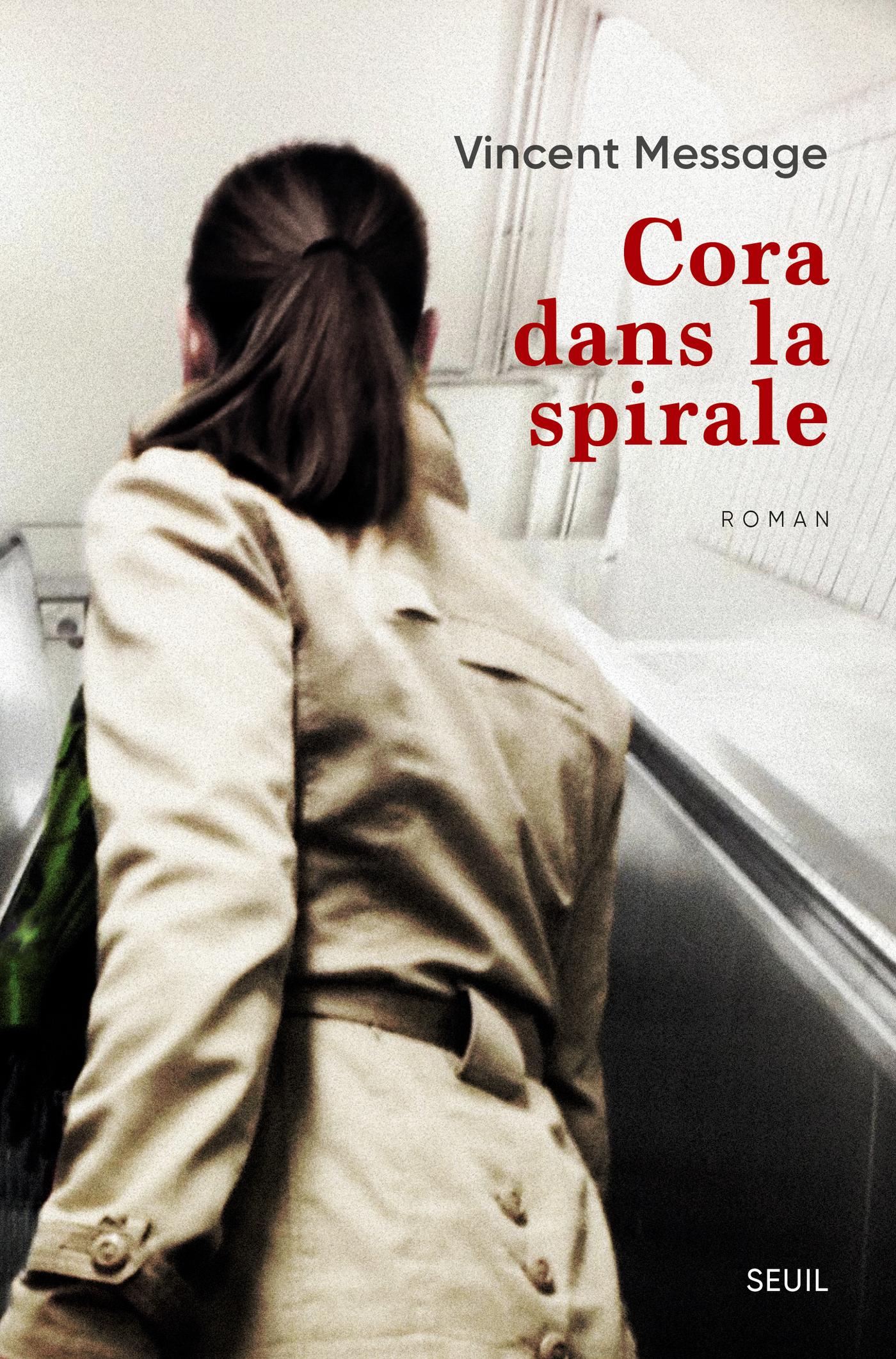 Cora dans la spirale | Message, Vincent. Auteur