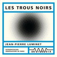 Les trous noirs | Luminet, Jean-Pierre. Auteur