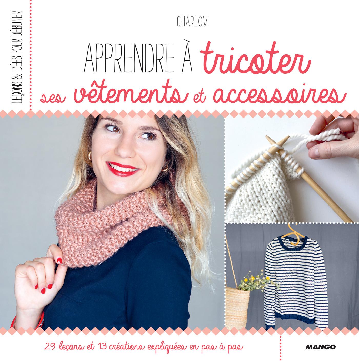 Apprendre à tricoter ses vêtements et accessoires
