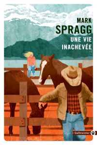 Une vie inachevée | Spragg, Mark. Auteur