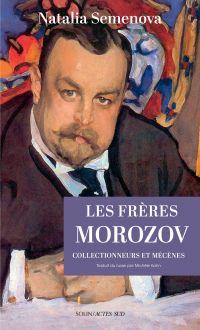 Les Frères Morozov | Semenova, Natal'â Ur'evna (1951-....). Auteur
