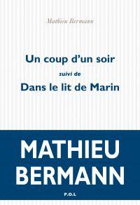 Un coup d'un soir / Dans le lit de Marin | Bermann, Mathieu. Auteur