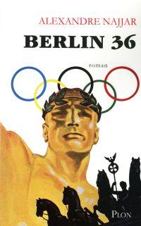 Berlin 36 | Najjar, Alexandre (1967-....). Auteur