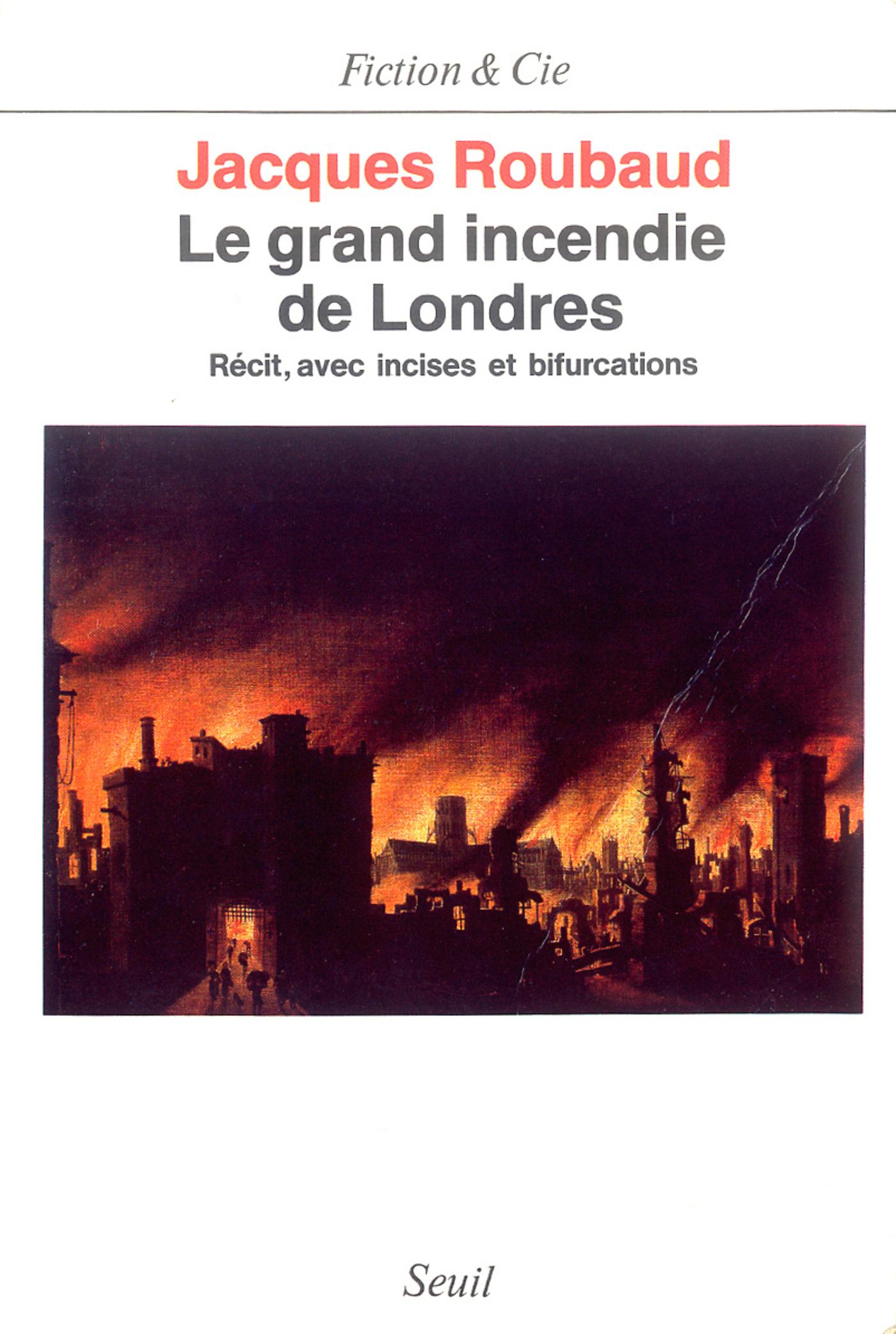 Le Grand Incendie de Londres. Récits, avec incises et bifurcations (1985-1987)