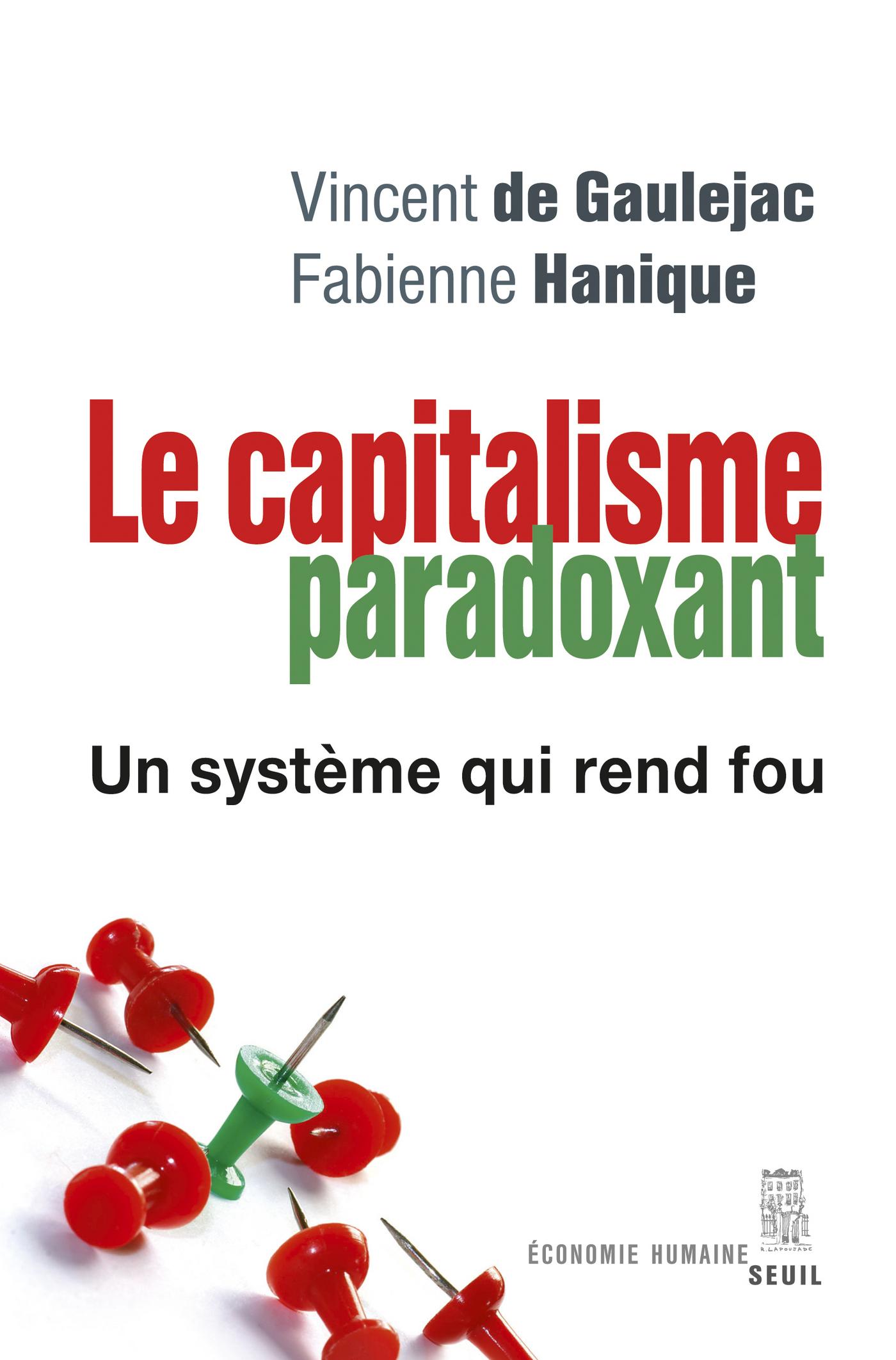 Le Capitalisme paradoxant. Un système qui rend fou
