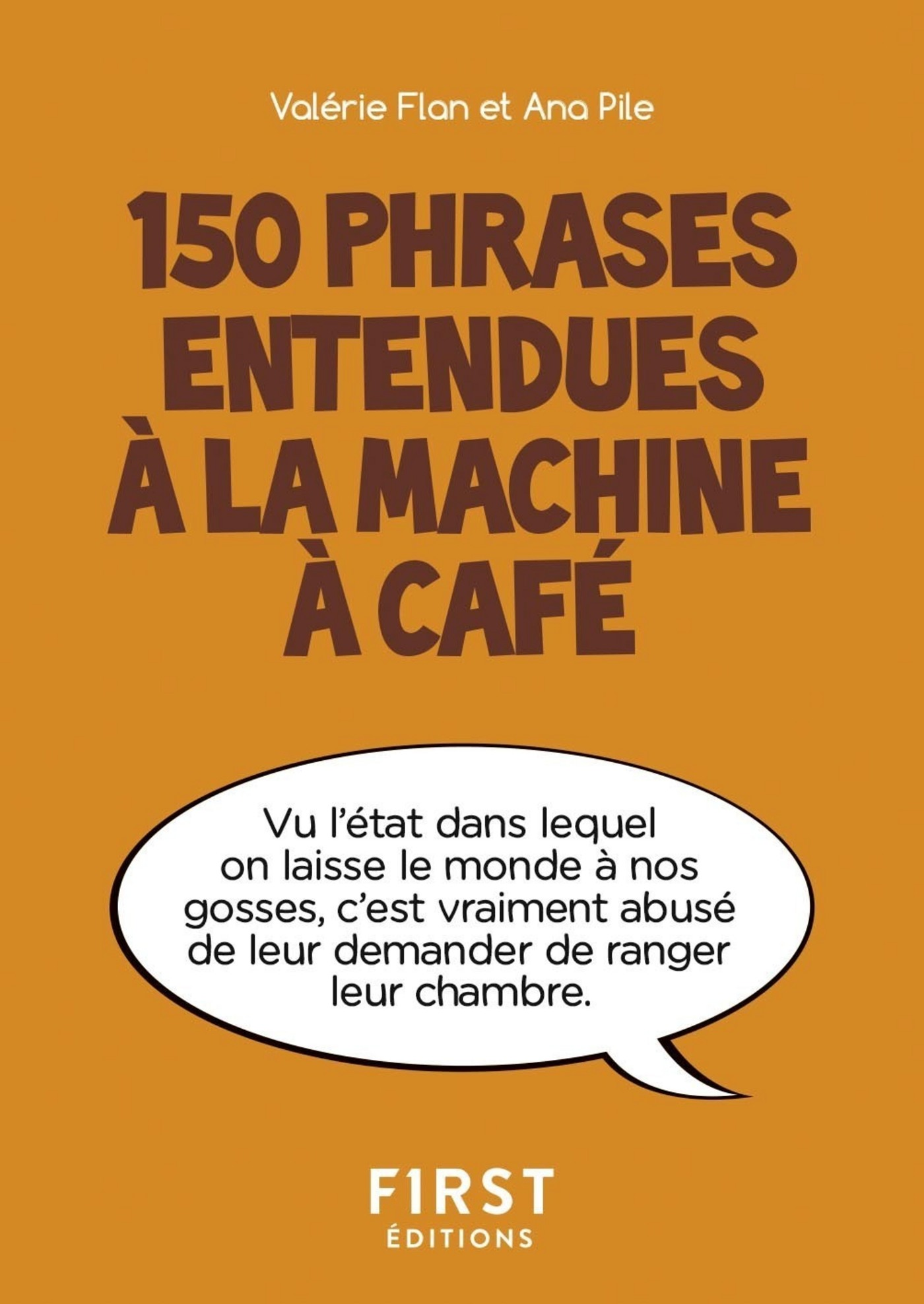 Petit livre de - 150 phrases entendues à la machine à café