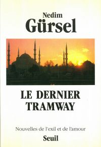 Le Dernier Tramway. Nouvelles de l'exil et de l'amour