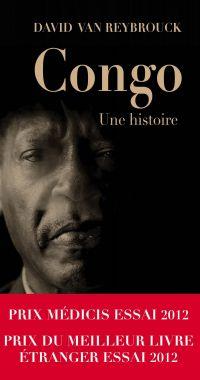 Congo, Une histoire | Van Reybrouck, David (1971-....). Auteur