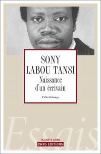 Sony Labou Tansi. Naissance d'un écrivain
