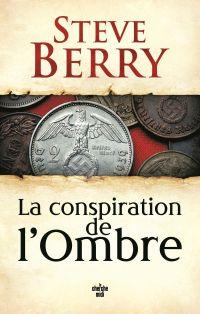 La Conspiration de l'ombre | BERRY, Steve. Auteur