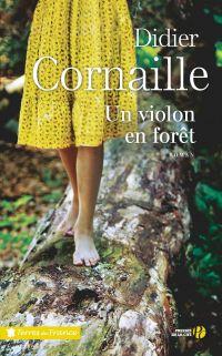 Un violon en forêt | CORNAILLE, Didier. Auteur