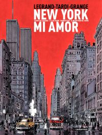 New York Mi Amor | Tardi, Jacques (1946-....). Illustrateur