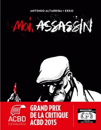 Moi, assassin | Altarriba, Antonio. Auteur