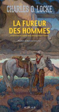 La Fureur des hommes | Locke, Charles O. (1895-1977). Auteur