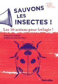 Sauvons les insectes ! Les 10 actions pour (ré)agir !
