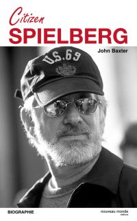 Citizen Spielberg | Baxter, John (1939-....). Auteur