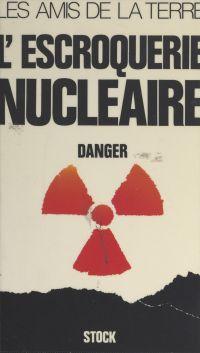 L'escroquerie nucléaire