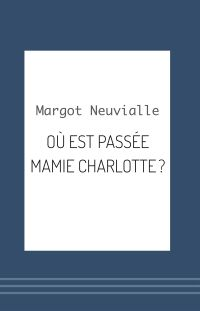 Où est passée Mamie Charlot...