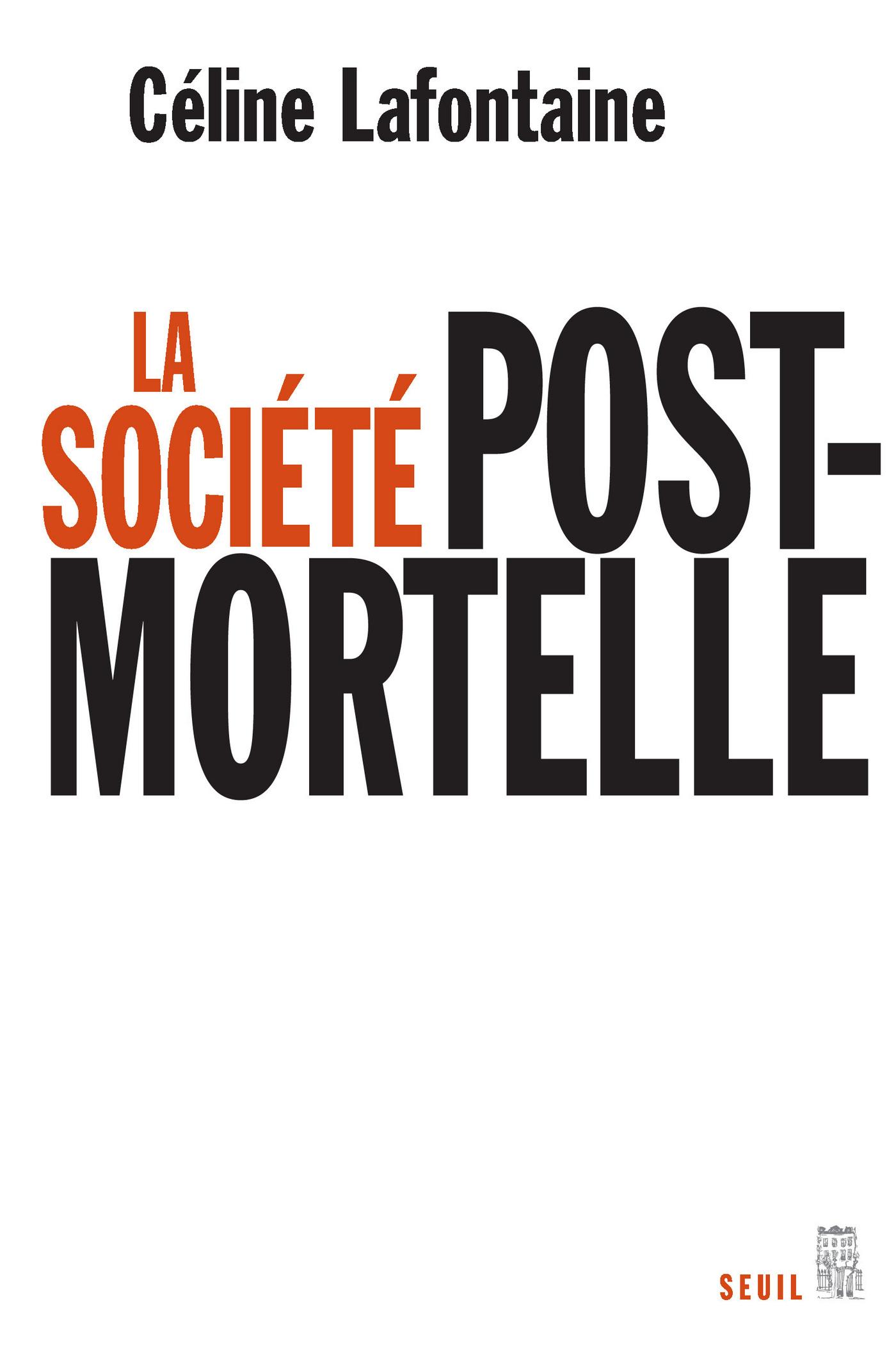 La Société postmortelle. La mort, l'individu et le lien social à l'ère des technosciences