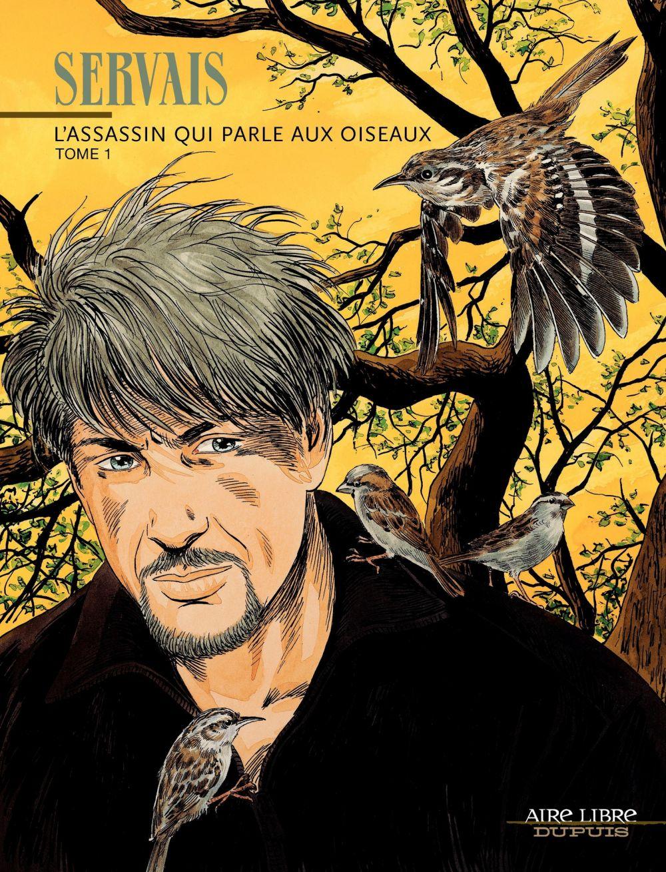 L'Assassin qui parle aux oiseaux - Tome 1 | Servais, Jean-Claude (1956-....). Auteur