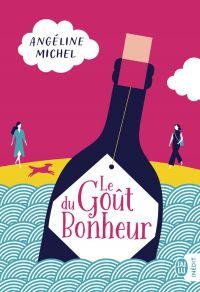 Le Goût du Bonheur | Michel, Angéline. Auteur