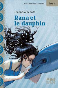 Rana et le dauphin | Debats, Jeanne-A. Auteur