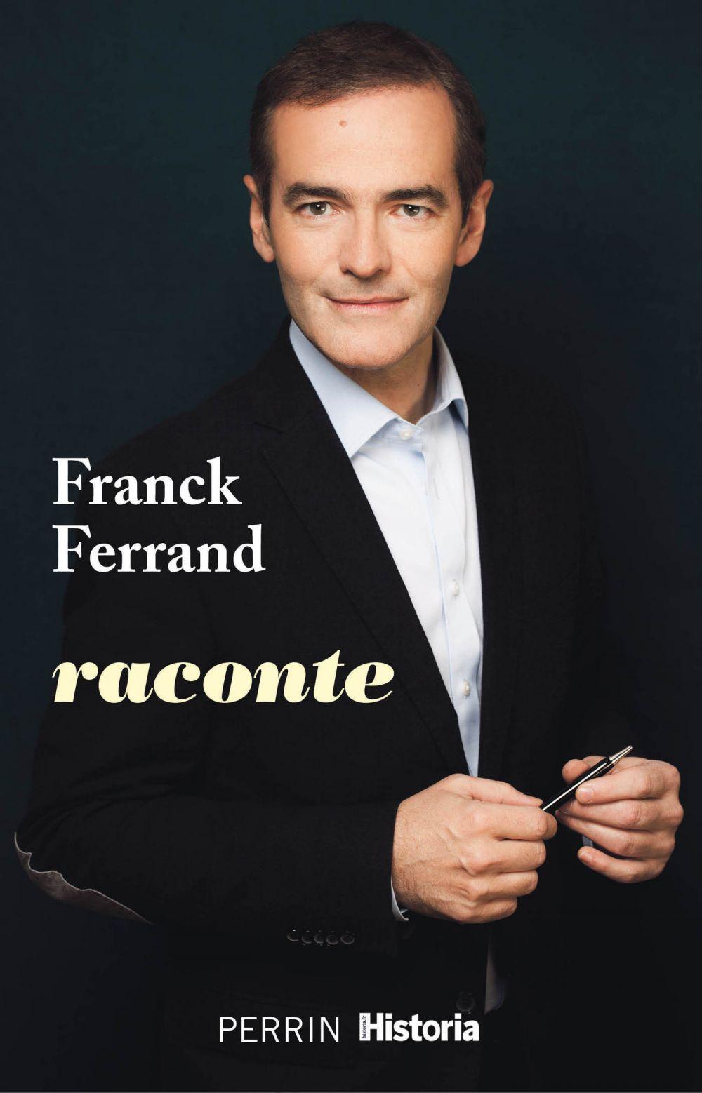 Franck Ferrand raconte   FERRAND, Franck. Auteur