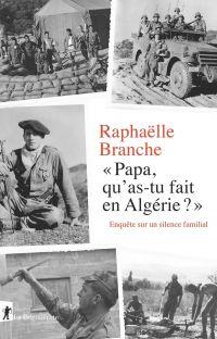 Papa, qu'as-tu fait en Algérie ? | BRANCHE, Raphaëlle. Auteur