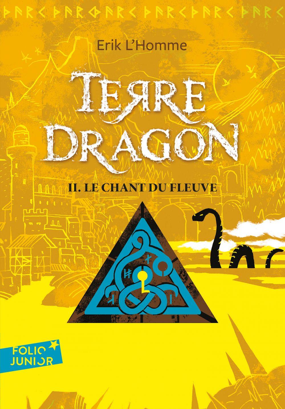 Terre-Dragon (Tome 2) - Le chant du fleuve | L'Homme, Erik. Auteur