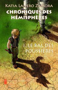 Chroniques des hémisphères. Volume 1, Le bal des poussières