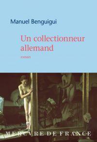 Un collectionneur allemand | Benguigui, Manuel. Auteur