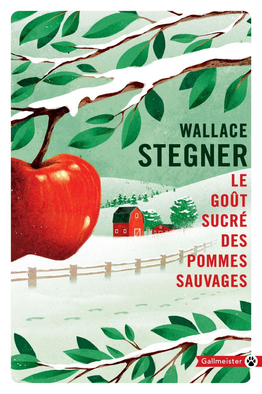 Le Goût sucré des pommes sauvages | Stegner, Wallace. Auteur