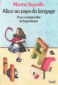 Alice au pays du langage - ...