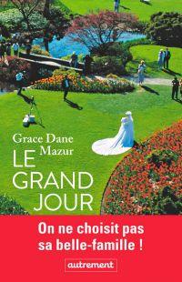 Le grand jour | Mazur, Grace Dane. Auteur