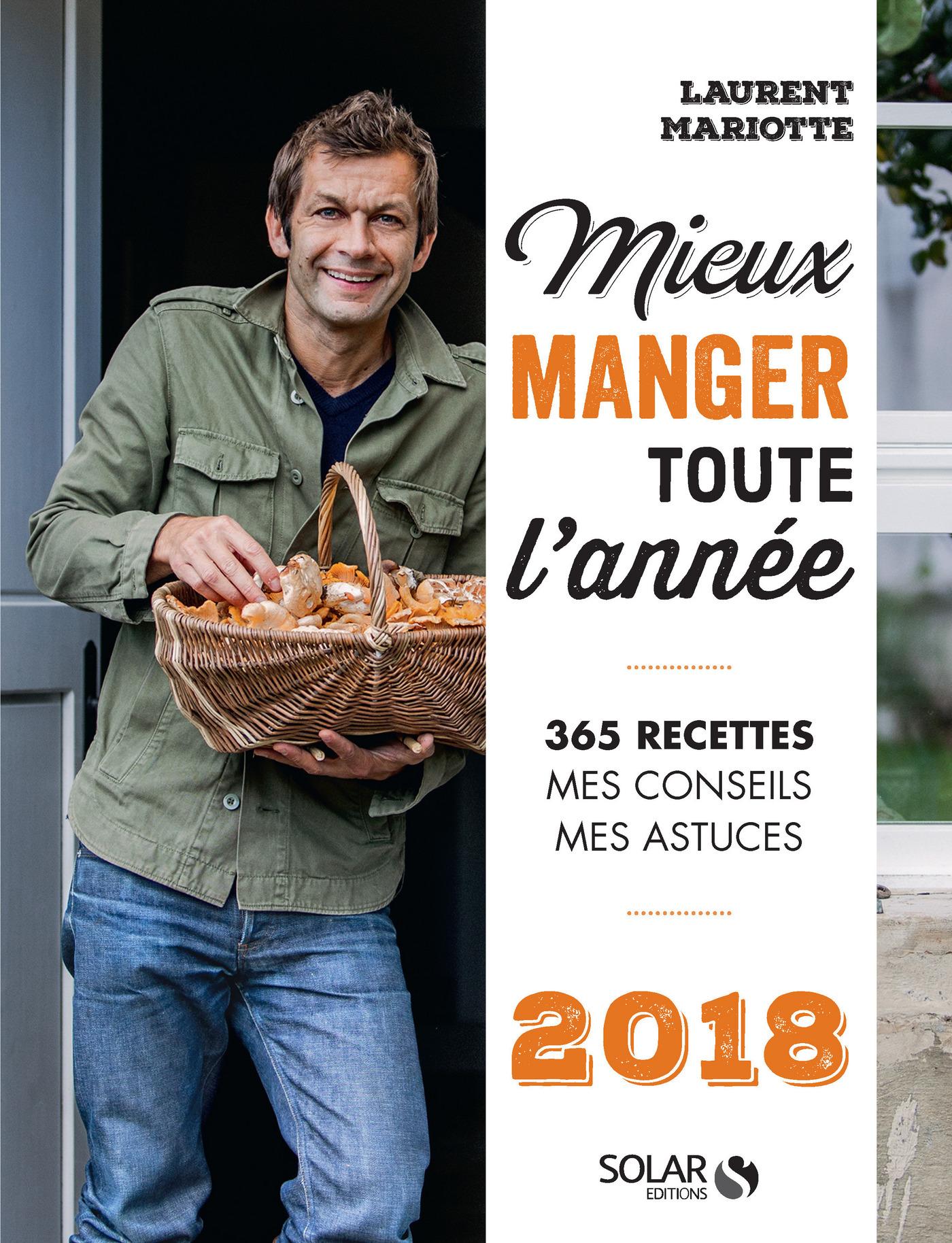 Mieux manger toute l'année - 2018 | MARIOTTE, Laurent