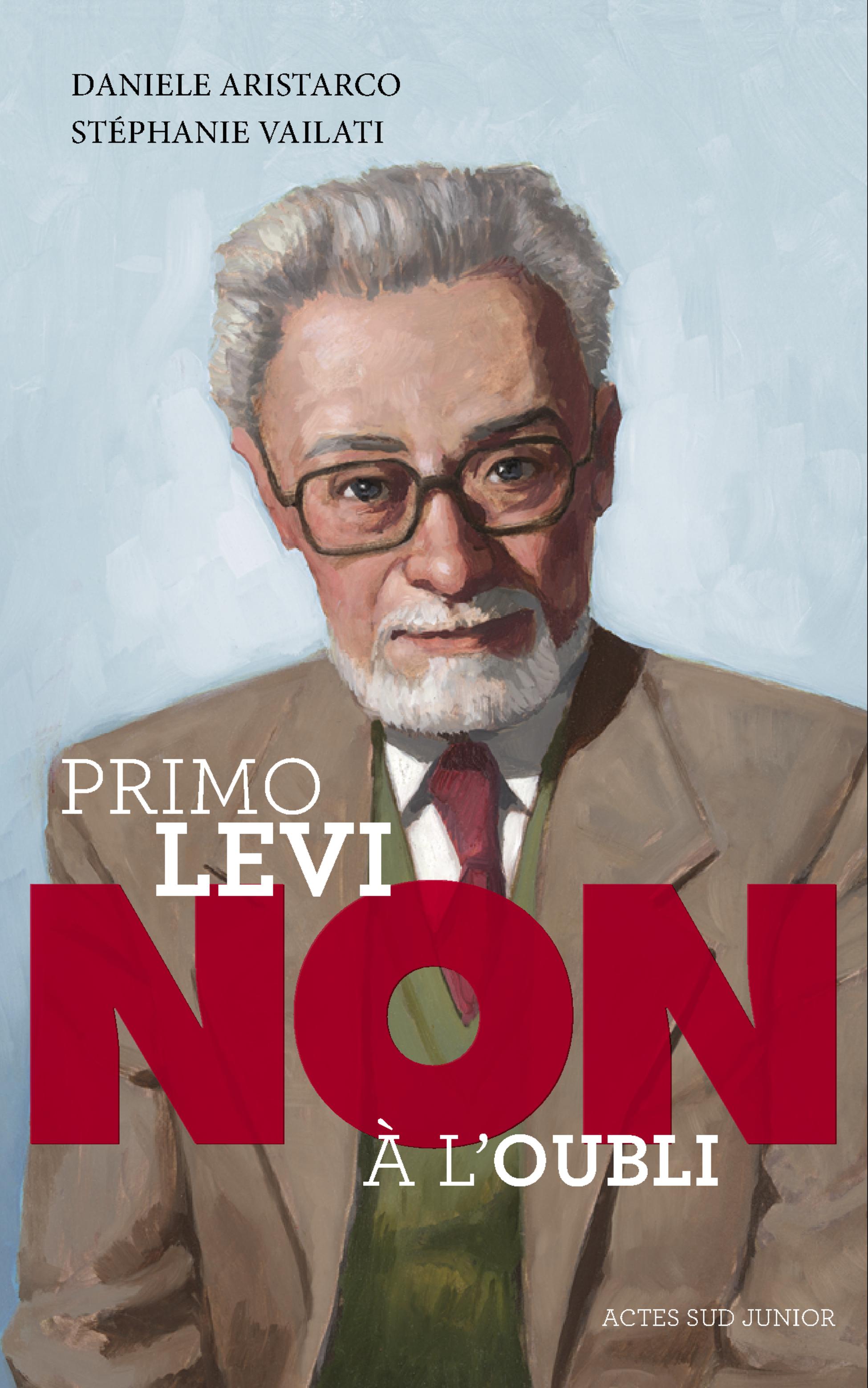 """Primo Levi : """"Non à l'oubli"""""""