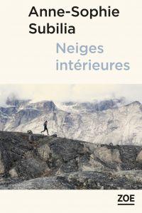 Neiges intérieures | Subilia, Anne-Sophie. Auteur
